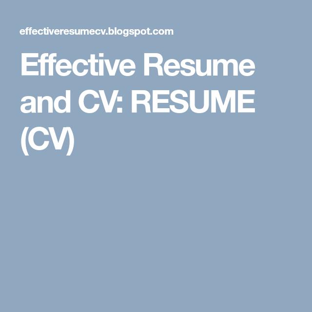 Effective Resume and CV: RESUME (CV)   Resume cv ...