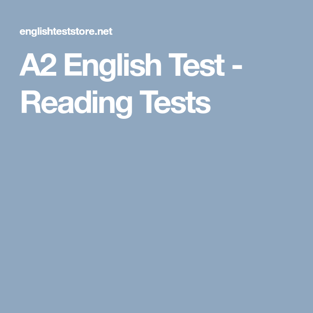A2 English Test - Reading Tests | CLASSROOM 21 AT EOI