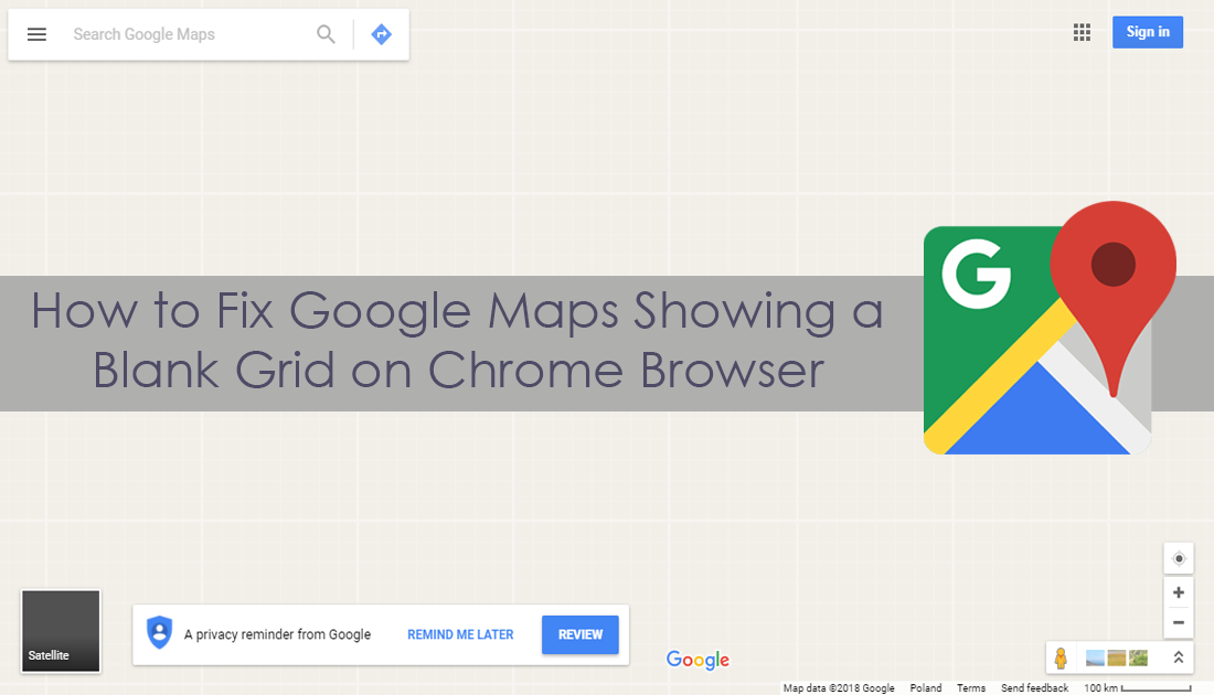 How to Fix Google Maps Showing Blank Maps When Using Google Chrome Chrome Google Maps on