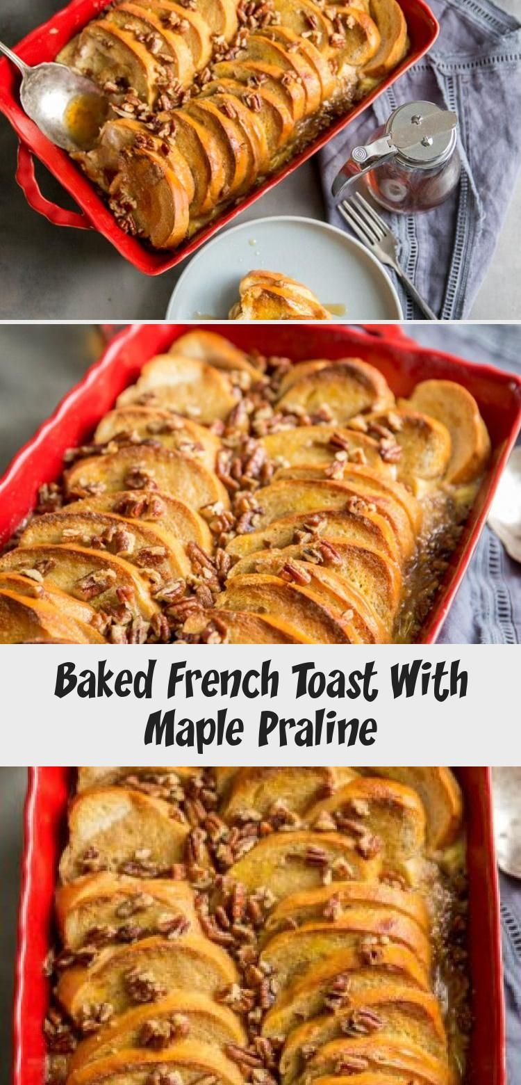 Photo of Baked French Toast With Maple Praline – Meat Recipes