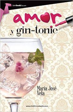 Amor y gin-tonic eBook: María José Vela: Amazon.es: Tienda Kindle