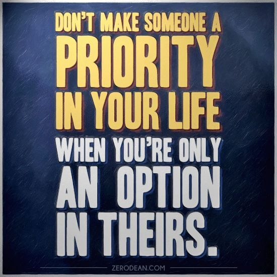 dont make someone your priority