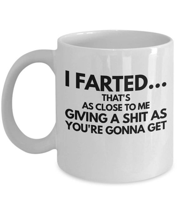 I Farted Mug - Best Inappropriate Sarcastic Mugs, Ceramic Coffee Cup With Funny Sayings, Hilarious, Unusual Quirky Gag Gifts For Men Women #coffeecups