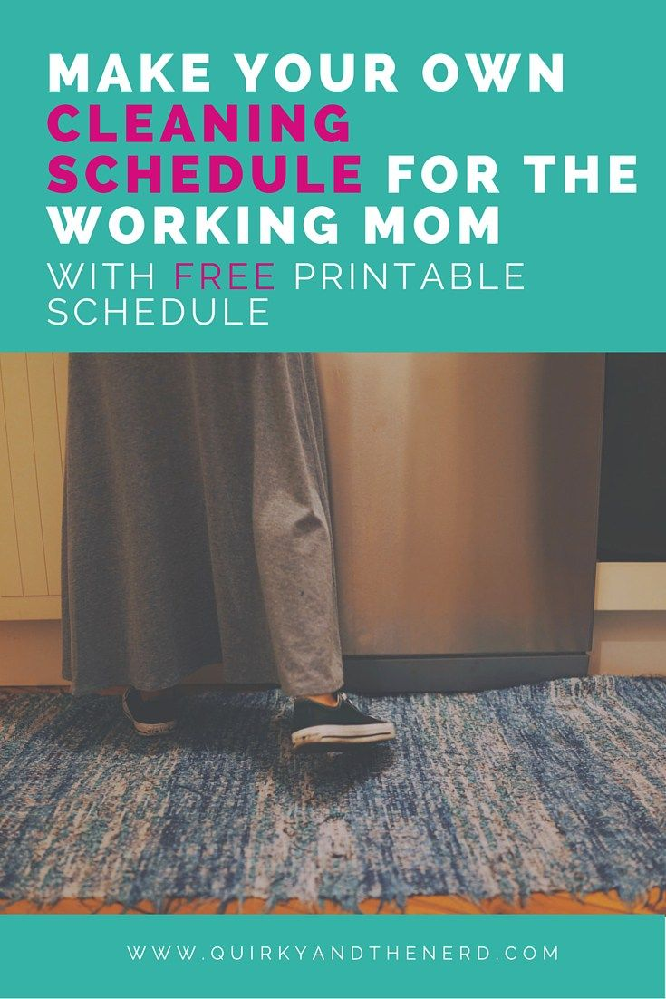 make your own cleaning schedule for the working mom the best of