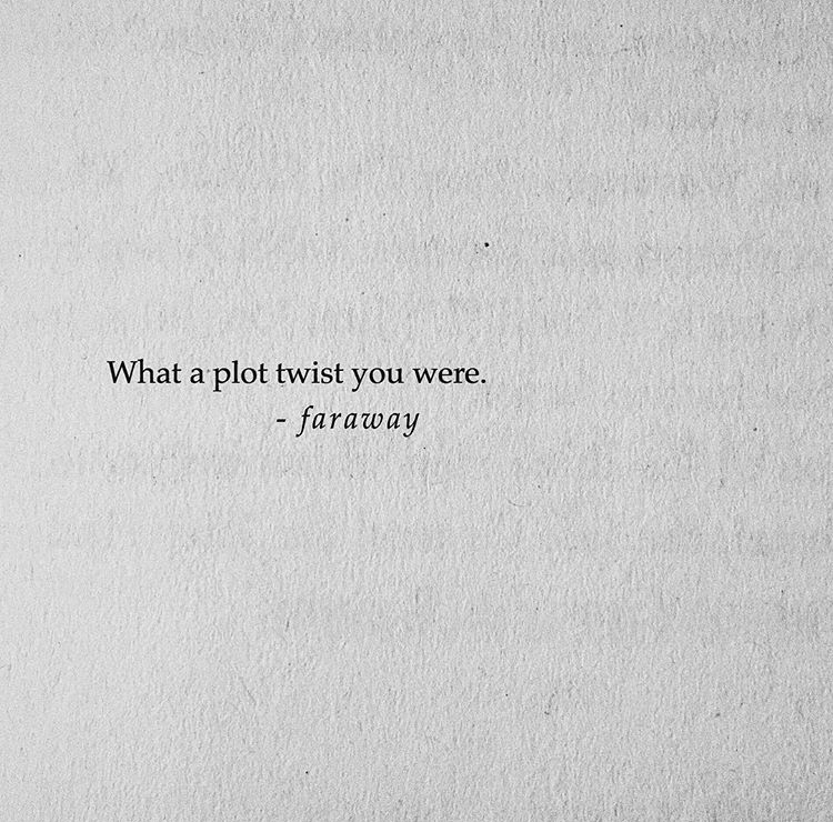Famous Quotes With A Twist: What A Plot Twist You Were