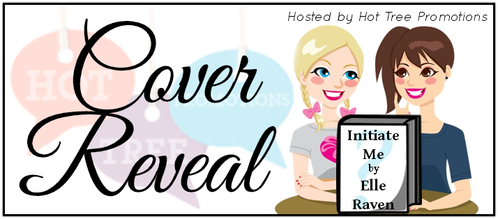 Ripe For Reader: Cover Reveal - INITIATE ME by Elle Raven