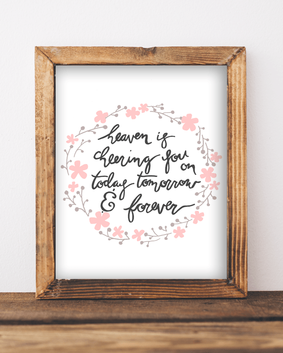 Free 8x10 Printable Heaven Is Cheering You On Today Tomorrow And