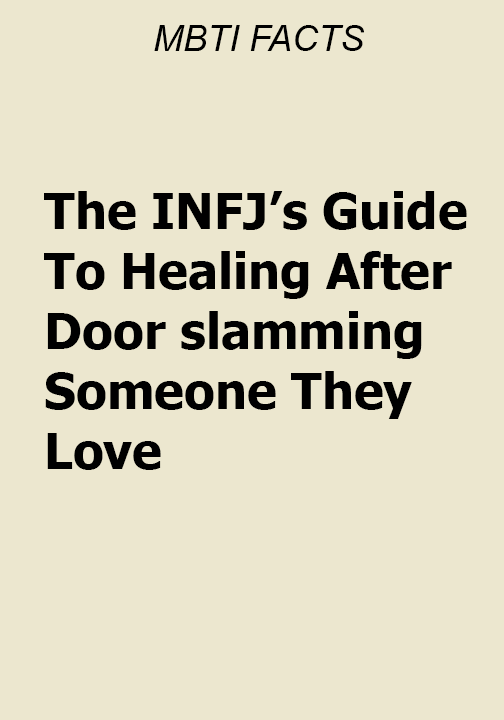 The INFJ's Guide To Healing After Door slamming Someone They