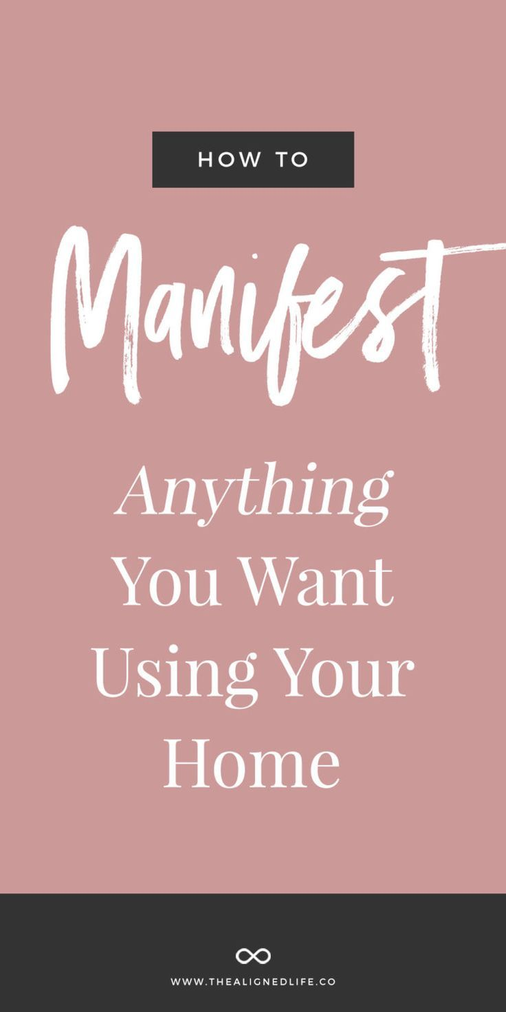 How to manifest anything you want using your home how to