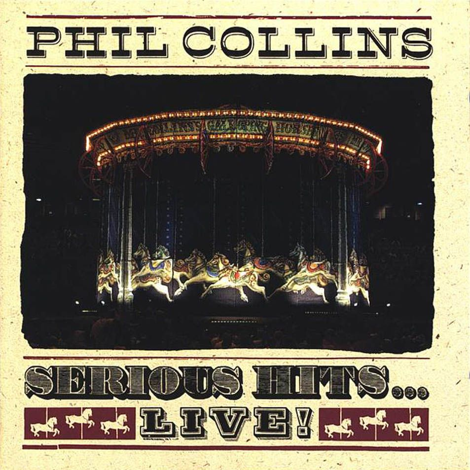 Phil Collins - Serious Hits ... Live ...