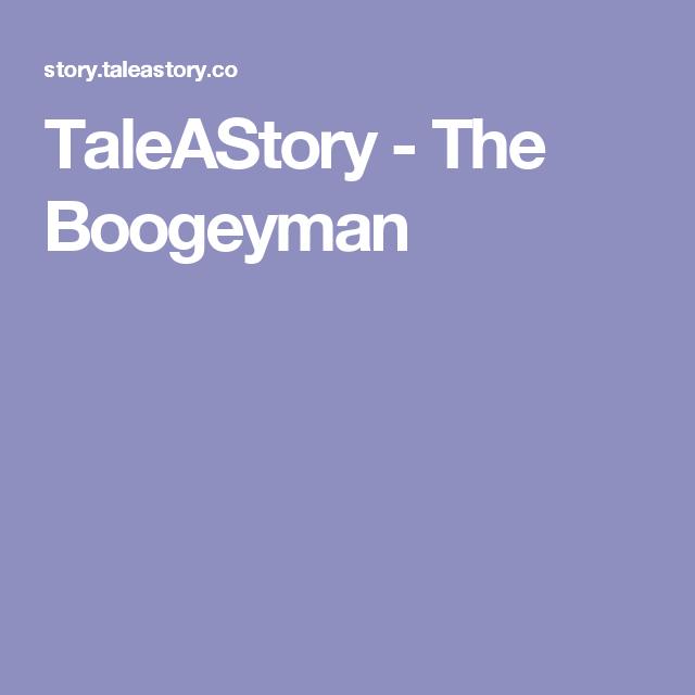 TaleAStory - The Boogeyman