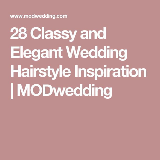 28 Classy and Elegant Wedding Hairstyle Inspiration   MODwedding