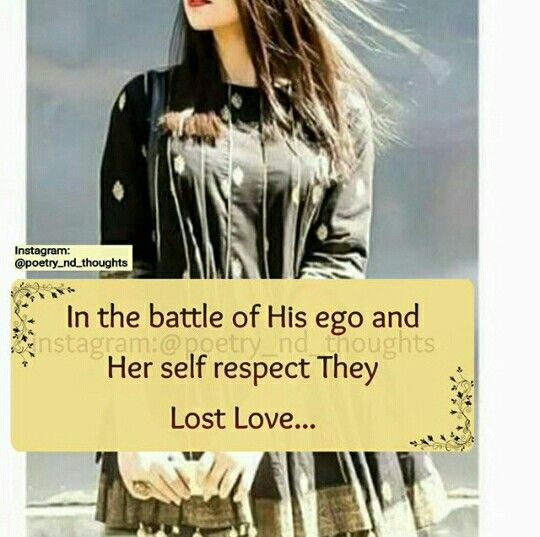 Pin By ?????????? On Me Self Respect Ego Lost Love