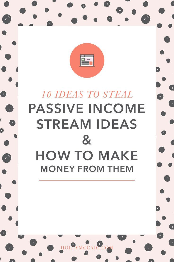 10 Passive Income Stream Ideas & How to Make Money From Them | Money