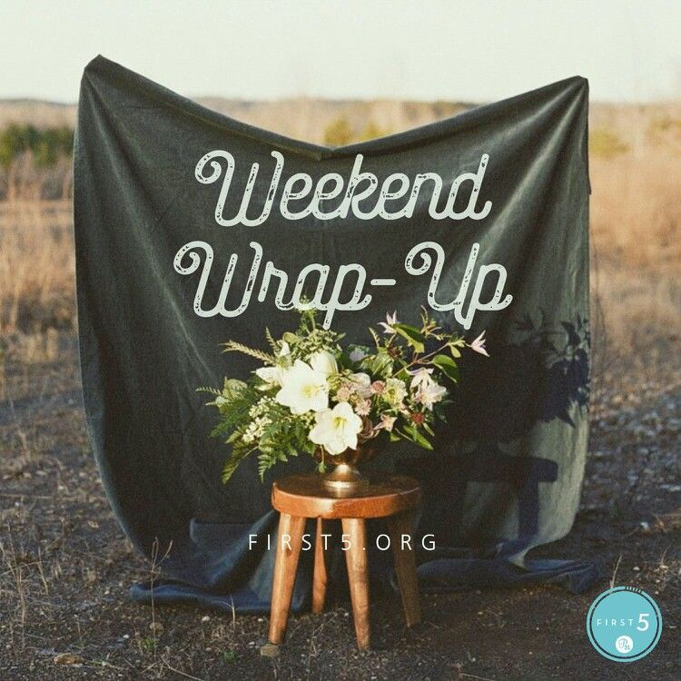 Weekend Wrap-up   #first5