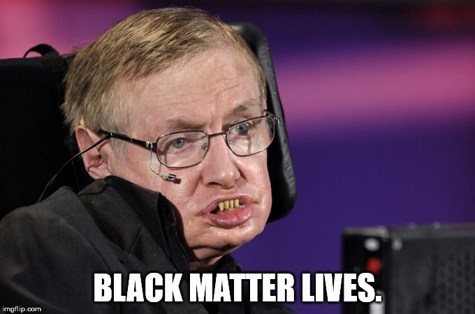 Funny Black Lives Matter Meme : Join the movement. black matter lives. image tagged in stephen