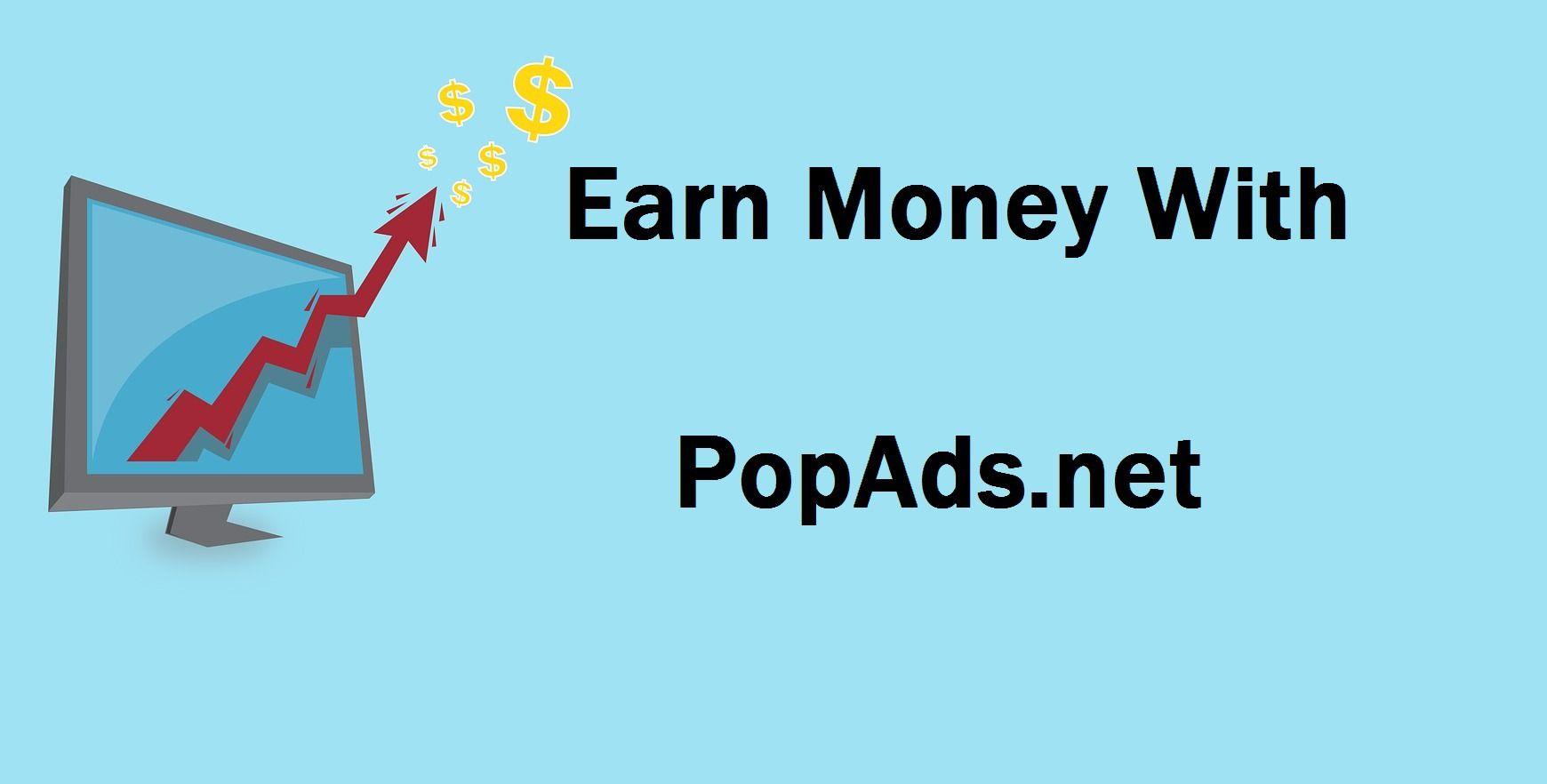 PopAds.net Earn High Revenue Per 1000 Views