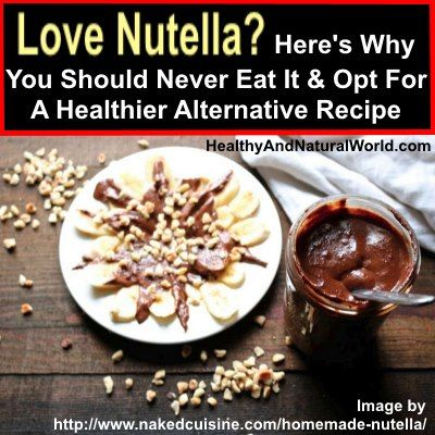 Image result for Love Nutella? Here's Why You Should Never Eat It And Opt For A Healthier Alternative Recipe