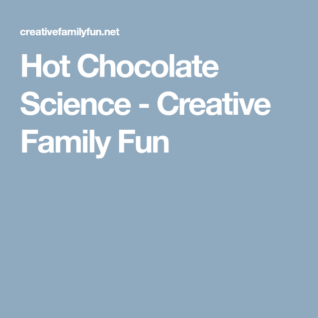 Hot Chocolate Science | Science experiments