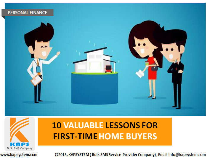 1. Start Saving Right Away  2. Don't Rush Things  3. Build Your Emergency Fund  4. Price-Shop for a Mortgage  5. Pay Attention During the Home Inspection  6. Get a Second (or Third) Opinion  7. Shop Around for Homeowners Insurance  8. Don't Go Furniture Shopping the Day After You Move In  9. Offer to Help Others Move for Years in Advance  10. Know What You Can Change, and What You Can't