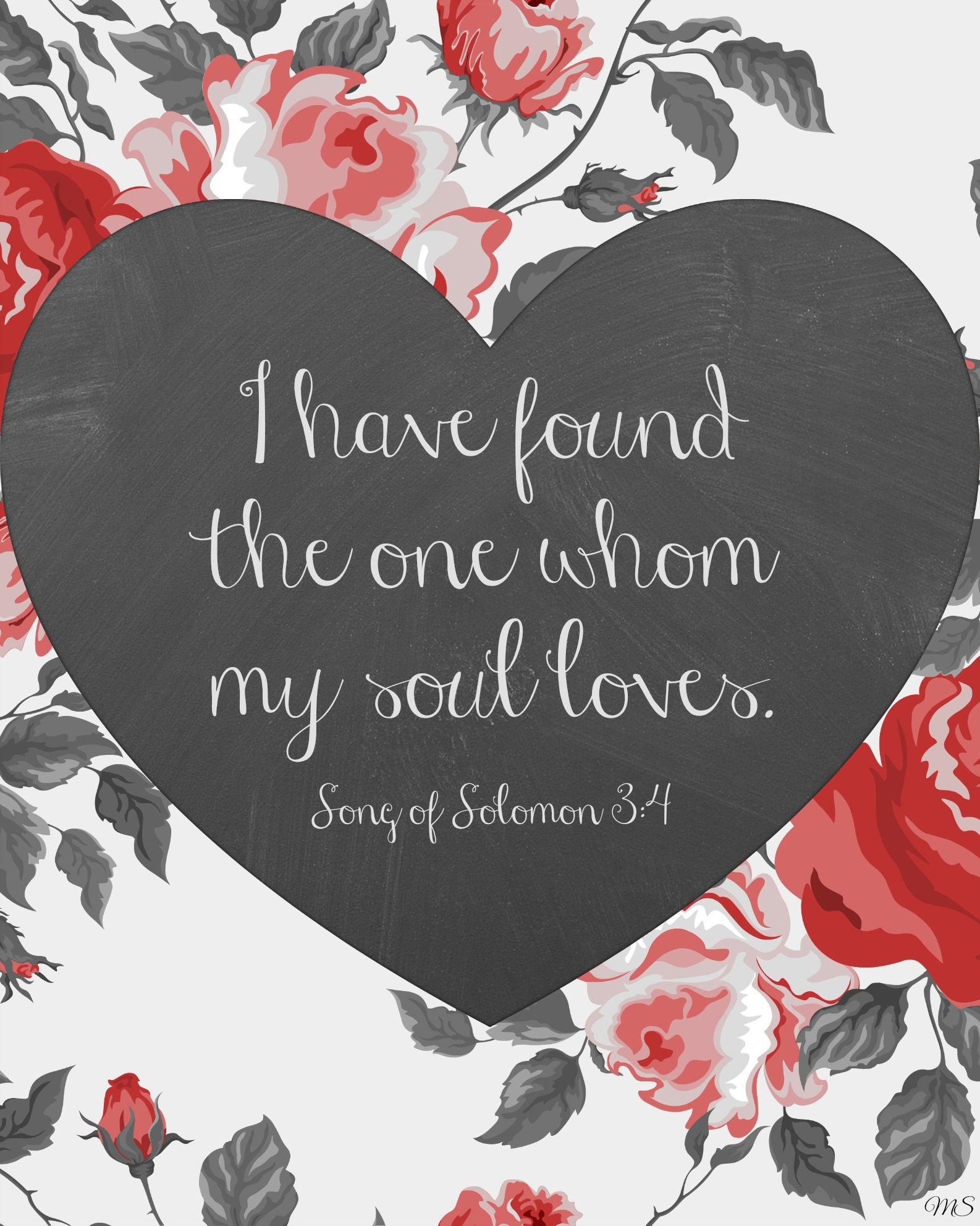 Valentine S Day Printable I Have Found The One Whom My Soul Loves Song Of Solomon 3 4 Soul Love Quotes Love Scriptures Song Of Solomon