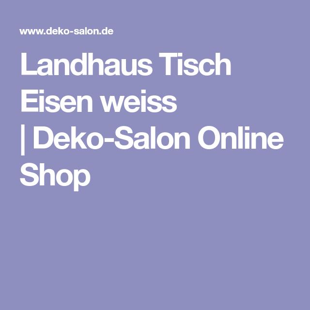 Landhaus Tisch Eisen Weiss | Deko Salon Online Shop