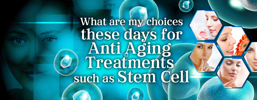 Best Medical Tourism Stories on   Anti aging treatments. Stem cells. Aging signs
