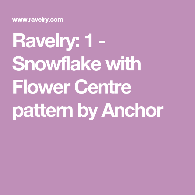 Ravelry: 1 - Snowflake with Flower Centre pattern by Anchor