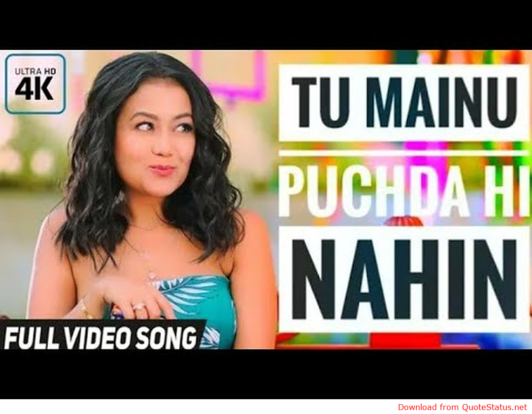 PUCHDA HI NAHIN Neha Kakkar song whatsapp status video