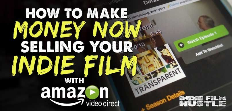 Amazon Video Direct: How to Make Money Selling Your Film