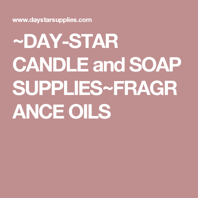 day star candle and soap supplies fragrance oils gypsy pinterest