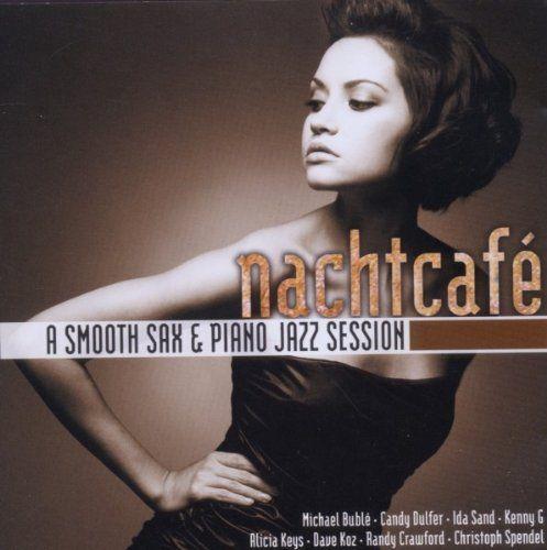 Nachtcafe (A Smooth Sax & Piano Jazz Session) VARIOUS https://www.amazon.de/dp/B005NKSP2C/ref=cm_sw_r_pi_dp_x_uNuHybW5M674M
