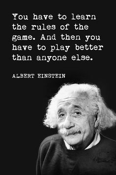 Albert Einstein Poster - You Have To Learn The Rules Of The Game Motivational Print - Walmart.com