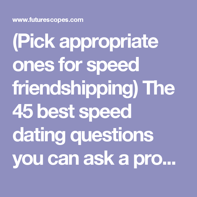 45 best speed dating questions