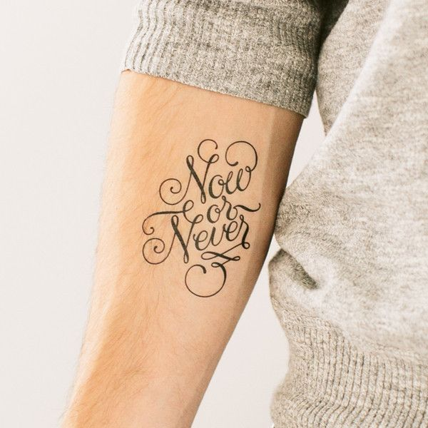 Now or Never (Script)   Tattly Designy Temporary Tattoos   Made in the US, shipped around the world!