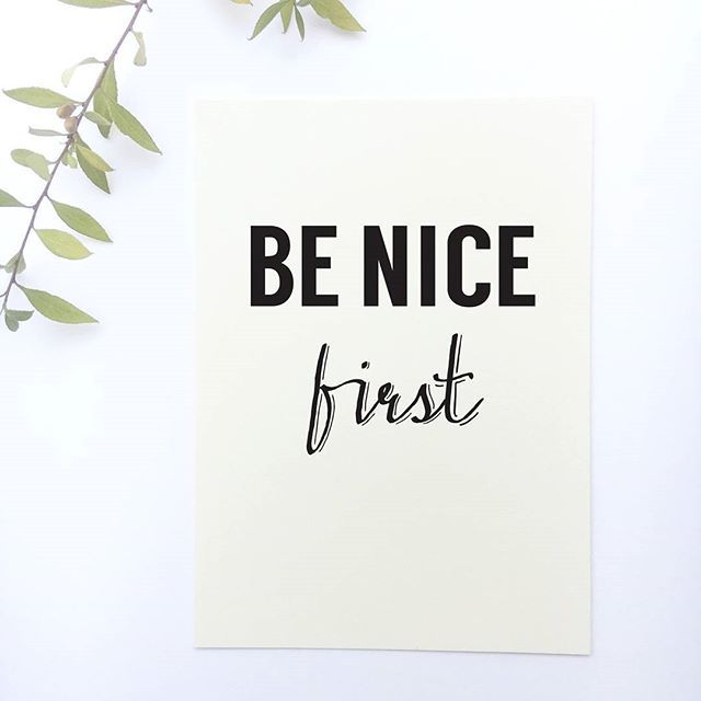 Quotes About People Being Mean: Inspirational Quote Print 'Be Nice First'