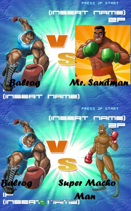 Balrog Vs Mr Sandman Balrog Vs Super Macho Man Street