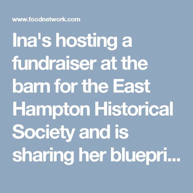 Inas hosting a fundraiser at the barn for the east hampton barefoot contessa malvernweather Images