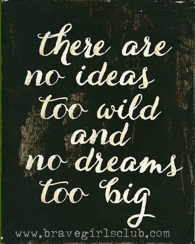 No dream too big via bravegirlsclub.com