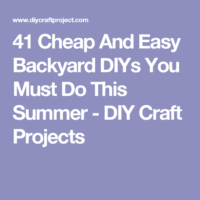 41 cheap and easy backyard diys you must do this summer diy craft 41 cheap and easy backyard diys you must do this summer diy craft projects solutioingenieria Choice Image