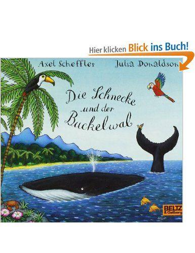 Die Schnecke Und Der Buckelwal Vierfarbiges Bilderbuch Axel Scheffler Julia Donaldson Aus Dem Engl Von Mirjam Pressler Buckelwal Schnecken Kinderbucher