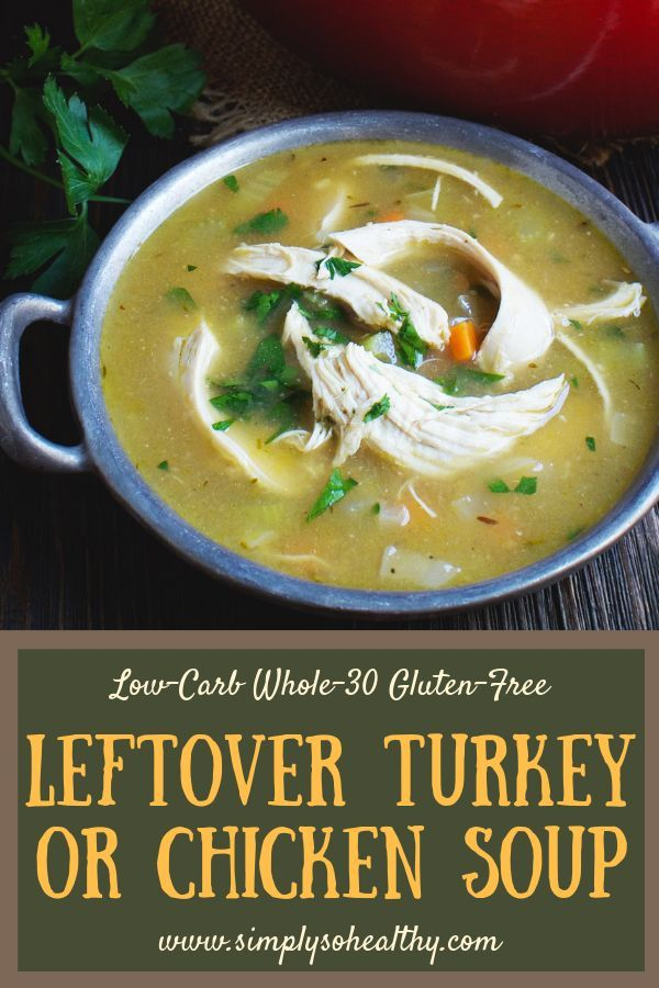 Leftover Turkey Chicken Soup Recipe Leftover Chicken Recipes Leftover Turkey Soup