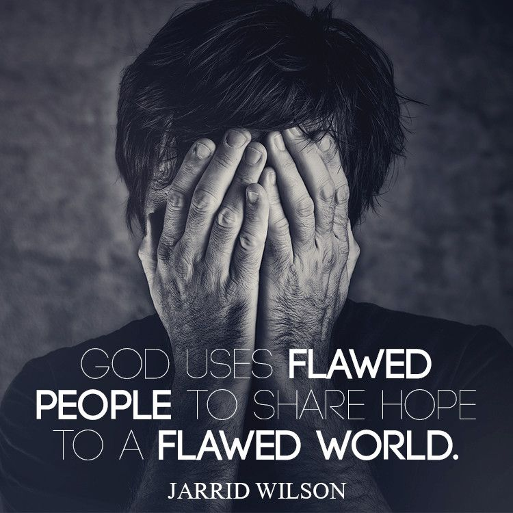 God uses flawed people to...