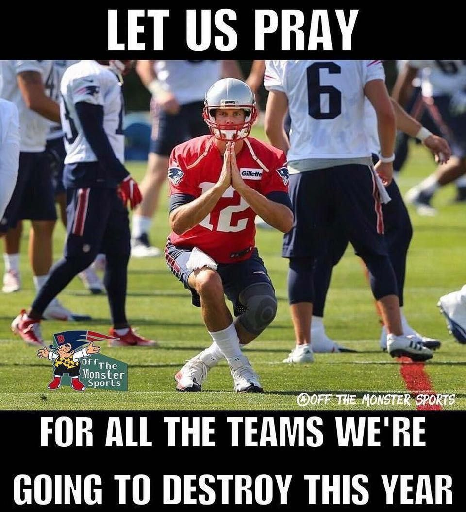 On Training Camp Day 2 We Pray For Our Prey Patriots Nfl Basketballcamps Football Jokes Funny Football Memes Sports