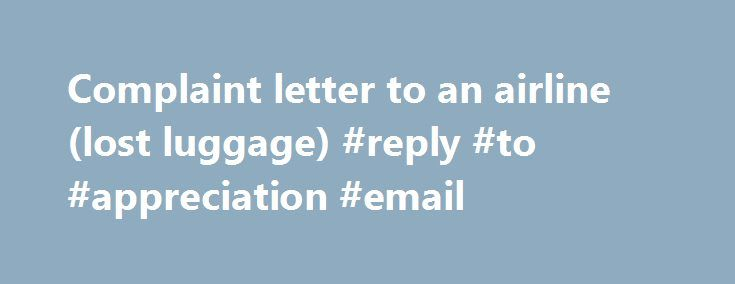 Complaint letter to an airline (lost luggage) #reply #to - appreciation email