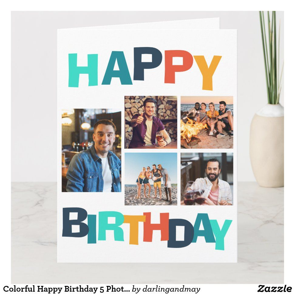 Colorful Happy Birthday 5 Photo Collage Card Zazzle Com Photo Collage Personalized Birthday Cards Birthday Cards For Mom