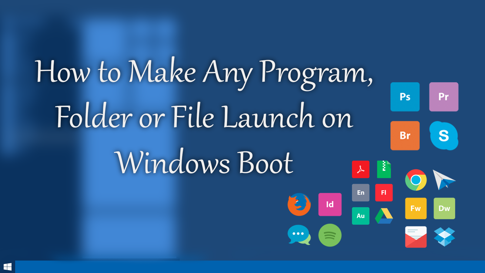 How to Make Any Program, Folder or File Launch on Windows