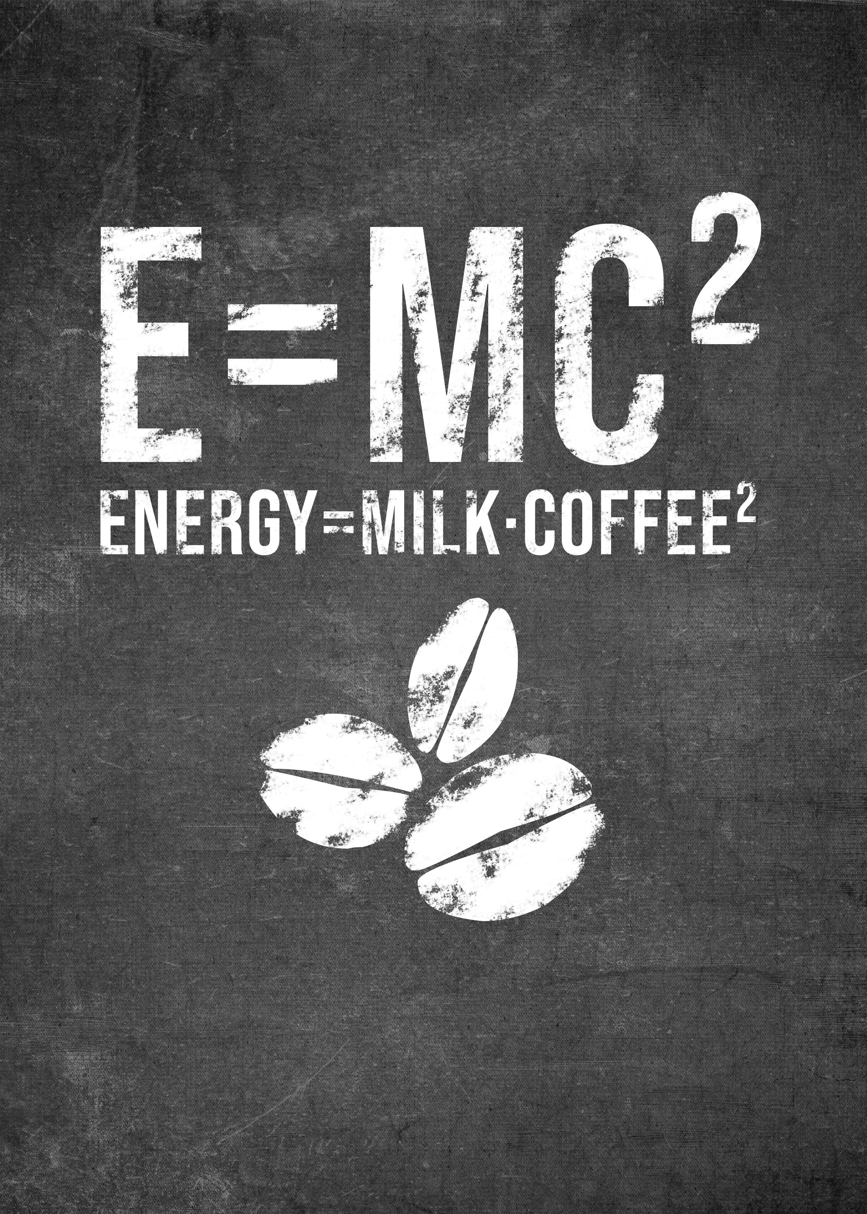 E Mc 2 Energy Milk Coffee Poster By Posterworld Displate Funny Coffee Quotes Coffee Quotes Funny Coffee Humor