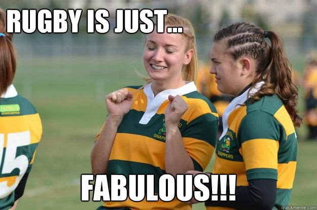 Rugby Is Just Fabulous Rugby Memes Rugby Quotes Rugby Funny
