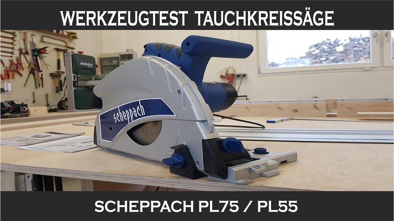 werkzeugtest tauchsäge scheppach pl75   (hobby)-heimwerker werkzeuge